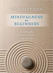Mindfulness for Beginners: Reclaiming the Present Moment and Your Life(Book & CD)