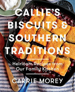 Callie's Biscuits & Southern Traditions Cookbook