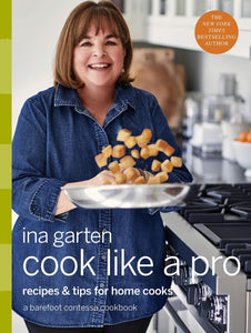 Cook Like a Pro: Recipes and Tips for Home Cooks: A Barefoot Contessa Cookbook Hardcover