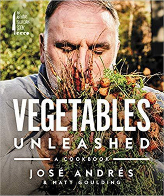 Vegetables Unleashed: A Cookbook Hardcover – May 21, 2019