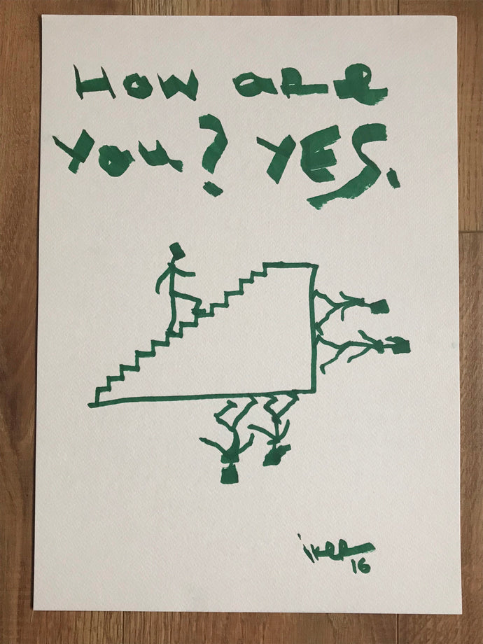 How are you? Yes - Original drawing