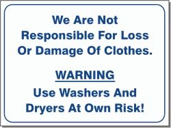 WE ARE NOT RESPONSIBLE FOR LOSS OR DAMAGE OF CLOTHES 10x12