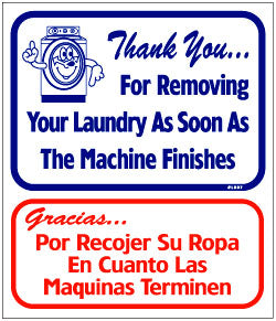 THANK YOU FOR REMOVING YOUR LAUNDRY AS SOON AS MACHINE FINISHES 13.5 X 6 BIINGUAL