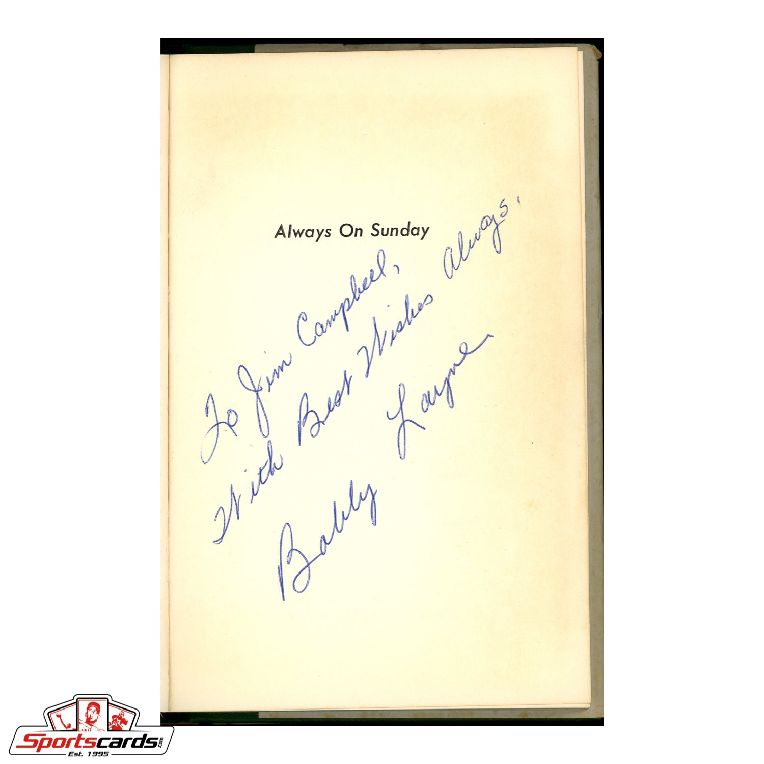 "Bobby Layne Signed ""Always on Sunday"" Hardcover Book with Dust Jacket"