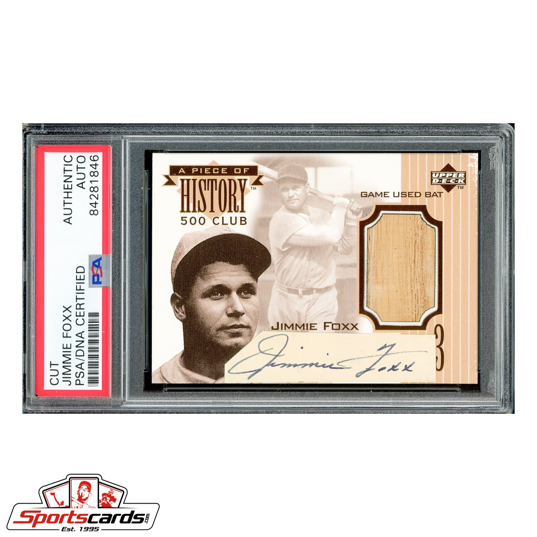 Jimmie Foxx Signed Auto 1999 Upper Deck Piece of History 500 Club Bat Card PSA/DNA