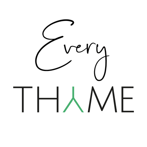 """Every Thyme"""