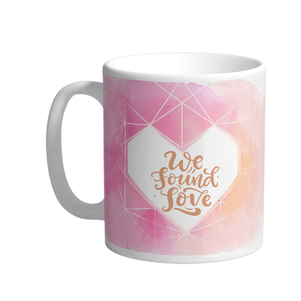 We Found Love Mug