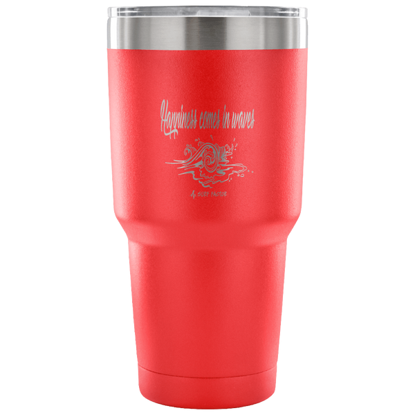 Happiness Comes In Waves - 30 Ounce Vacuum Tumbler