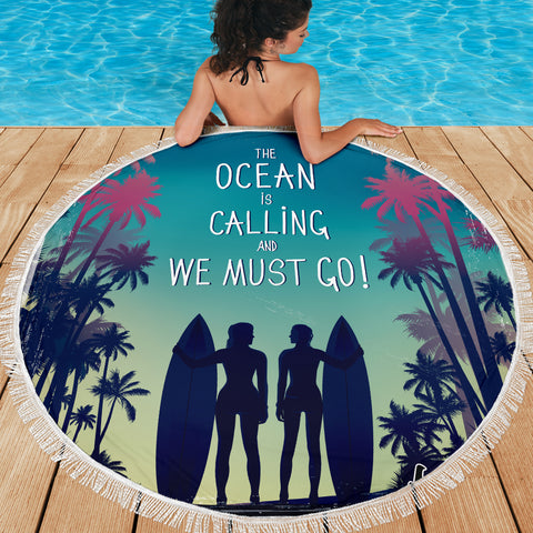 The Ocean Is Calling Round Beach Towel