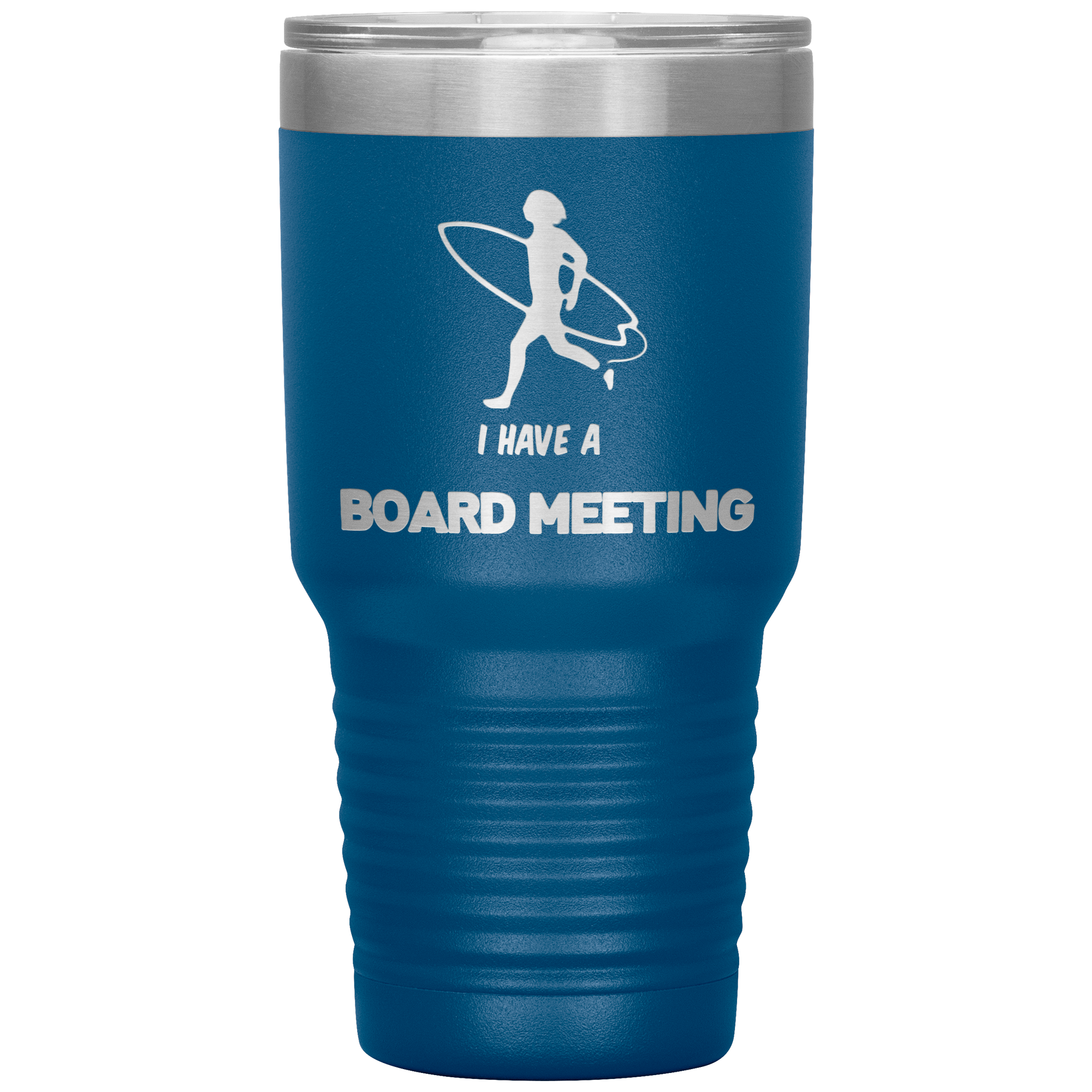 I Have A Board Meeting 30oz Vacuum Tumbler