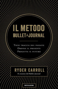 IL Metodo del Bullet Journal di  Ryder Carroll