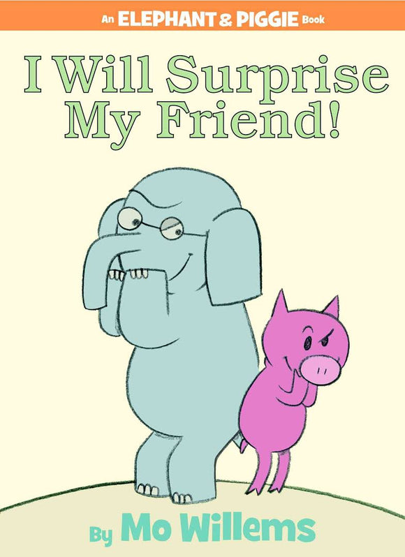I Will Surprise My Friend autore Mo Willems