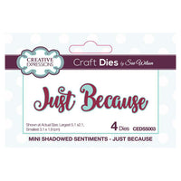 Sue Wilson Designs - Mini Shadowed Sentiments - Just Because