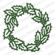 Impression Obsession - Dies - Holly Wreath 1