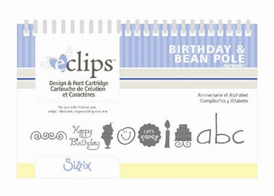 Sizzix Eclips Cartrdige - Birthday & Bean Pole