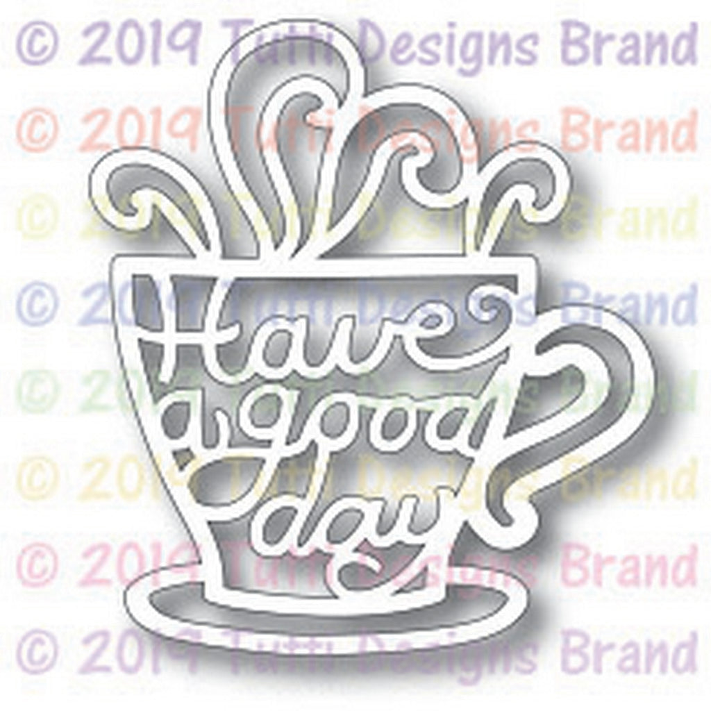 Tutti Designs - Dies - Have A Good Day