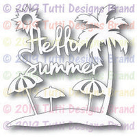 Tutti Designs - Dies - Hello Summer