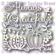 Tutti Designs - Always Grateful
