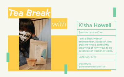 Three Gems Tea Break with: Kisha Howell, Entrepreneur / Educator / Creative