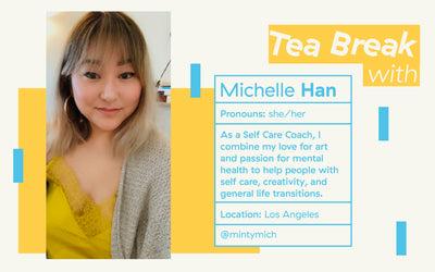 Three Gems Tea Break with: Michelle Han, Self Care Coach