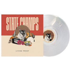 State Champs 'Living Proof' LP (CLEAR)