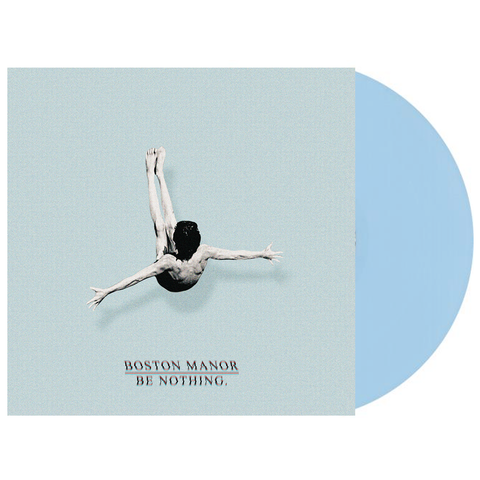 Boston Manor 'Be Nothing.' LP (Baby Blue)