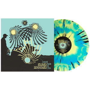 Elder Brother 'I Won't Fade on You' PN Exclusive 2 - Easter Yellow / Cyan Blue Aside/Bside with heavy black splatter