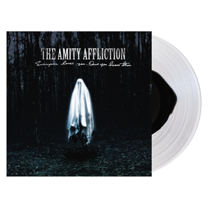 The Amity Affliction 'Everyone Loves You... Once You Leave Them' Various Black inside Clear