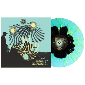 Elder Brother 'I Won't Fade on You' Various - Black in Electric blue with Easter Yellow Splatter