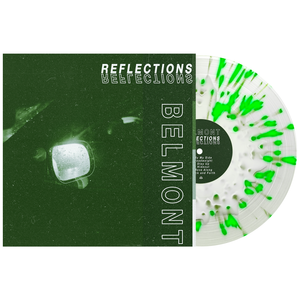 Belmont 'Reflections' Various 1 LP (White in Clear w/ Heavy Neon Green Splatter)