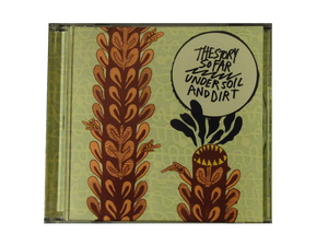 The Story So Far 'Under Soil and Dirt' CD