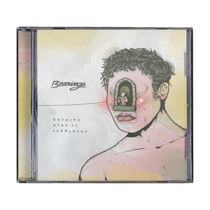 Bearings 'Nothing Here Is Permanent' CD