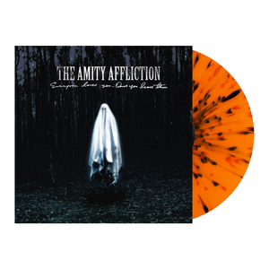 The Amity Affliction 'Everyone Loves You... When You Leave Them' 2nd Pressing LP Orange w/ Black Splatter
