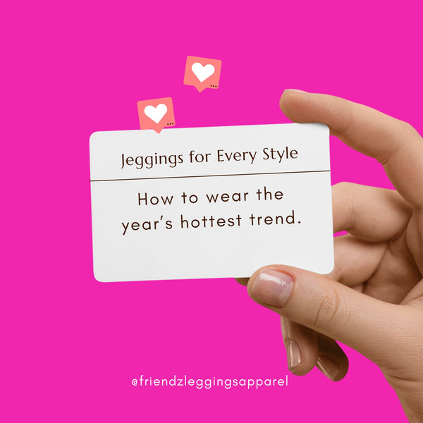 """Jeggings for Every Style. """"How to wear the year's hottest trend."""""""