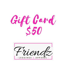 Load image into Gallery viewer, Gift Card $50 | Friendz Leggings Apparel & Gifts