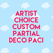 Artist Choice Custom Partial Deco Paci