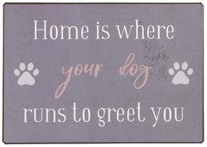 "Kyltti ""Home is where your dog..."""