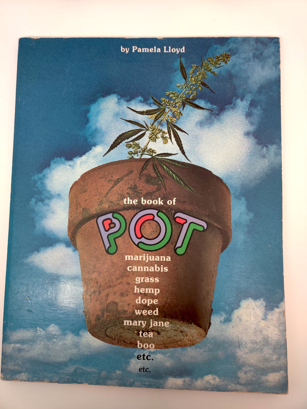 The Book of Pot. Marijuana, Cannabis grass hemp dope weed mary jane tea boo, et