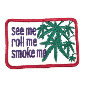 See Me, Roll Me, Smoke Me Patch
