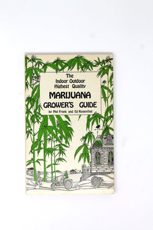 The Indoor/Outdoor Highest Quality Marijuana Grower's Guide
