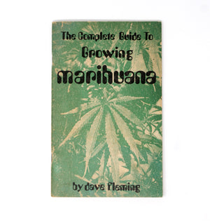 The Complete Guide to Growing Marihuana