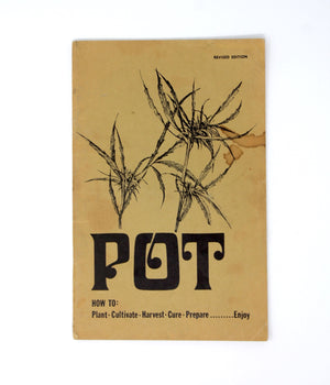 Pot: How to Plant, Cultivate, Harvest, Cure, and Prepare…Enjoy