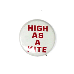 "Vintage ""High As A Kite"" Button"