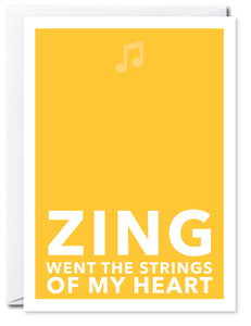 ZING WENT THE STRINGS OF MY HEART