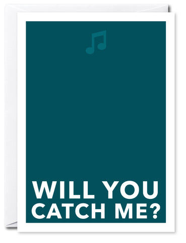 WILL YOU CATCH ME