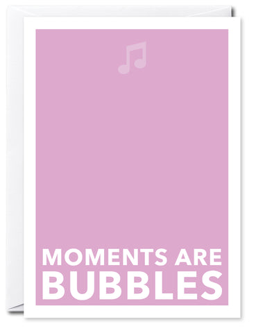 MOMENTS ARE BUBBLES