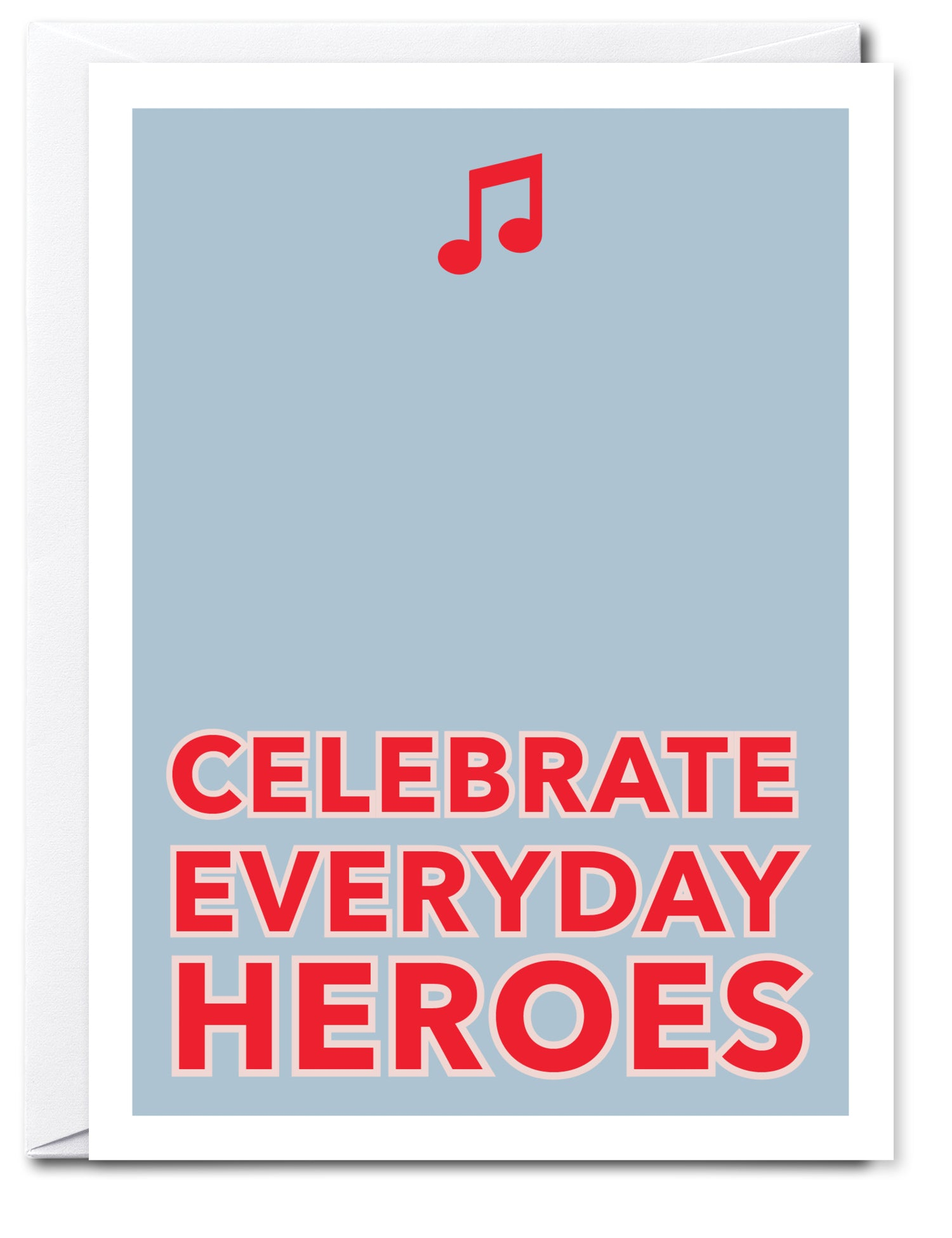 CELEBRATE EVERYDAY HEROES