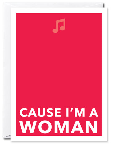 CAUSE I'M A WOMAN