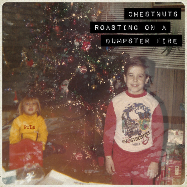 "CHESTNUTS ROASTING ON A DUMPSTER FIRE 12"" Red Vinyl Record"