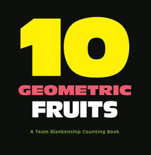 Load image into Gallery viewer, 10 Geometric Fruits: A Team Blankenship Counting Book